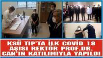 KSÜ TIP'TA İLK COVİD 19 AŞISI REKTÖR PROF.DR.CAN'IN KATILIMIYLA YAPILDI