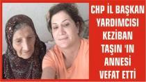 CHP il Başkan Yardımcısı Keziban Taşın' ın Acı Günü