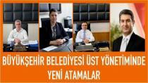 Büyükşehir Belediyesi Üst Yönetimine Yeni Atamalar